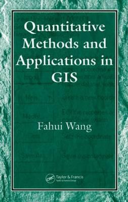 Quantitative Methods and Applications in GIS (Hardback)