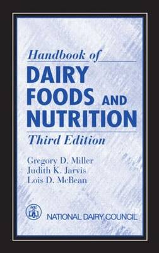 Handbook of Dairy Foods and Nutrition, Third Edition (Hardback)