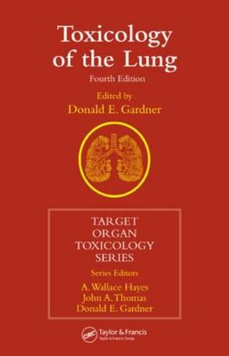 Toxicology of the Lung, Fourth Edition - Target Organ Toxicology Series (Hardback)