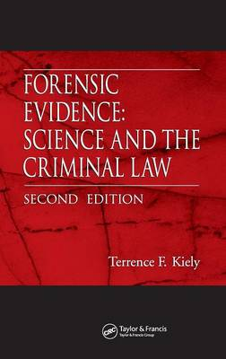 Forensic Evidence: Science and the Criminal Law, Second Edition (Hardback)