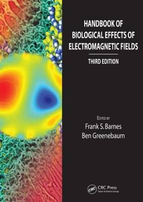 Handbook of Biological Effects of Electromagnetic Fields, Third Edition - Two Volume Set - Handbook of Biological Effects of Electromagnetic Fields (Hardback)
