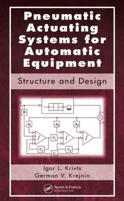 Pneumatic Actuating Systems for Automatic Equipment: Structure and Design (Hardback)