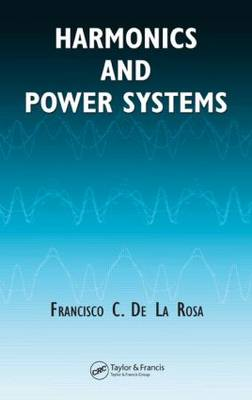 Harmonics and Power Systems - Electric Power Engineering Series 13 (Hardback)