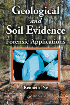 Geological and Soil Evidence: Forensic Applications (Hardback)