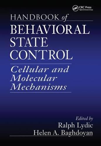 Handbook of Behavioral State Control: Cellular and Molecular Mechanisms (Hardback)