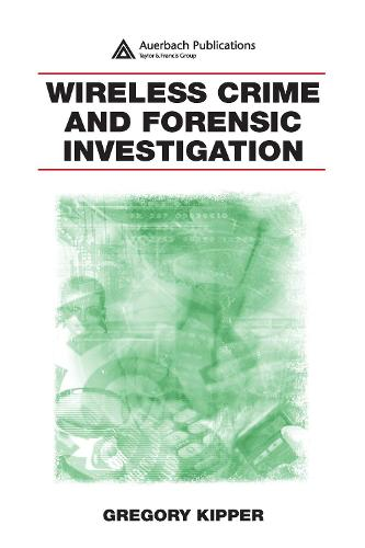 Wireless Crime and Forensic Investigation (Hardback)
