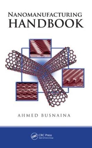 Nanomanufacturing Handbook (Hardback)