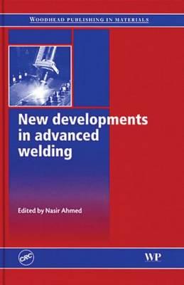New developments in advanced welding (Hardback)
