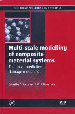 Multi-scale Modelling of Composite Material Systems: The Art of Predictive Damage Modelling (Hardback)