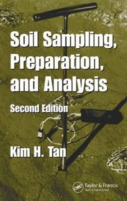 Soil Sampling, Preparation, and Analysis, Second Edition - Books in Soils, Plants, and the Environment (Hardback)