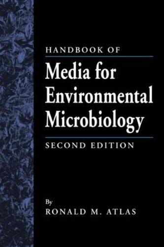 Handbook of Media for Environmental Microbiology, Second Edition (Hardback)