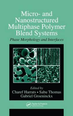 Micro- and Nanostructured Multiphase Polymer Blend Systems: Phase Morphology and Interfaces (Hardback)
