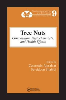 Tree Nuts: Composition, Phytochemicals, and Health Effects - Nutraceutical Science and Technology (Hardback)