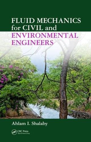 Fluid Mechanics for Civil and Environmental Engineers (Hardback)