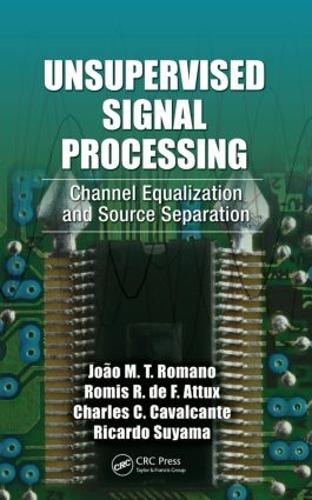 Unsupervised Signal Processing: Channel Equalization and Source Separation (Hardback)