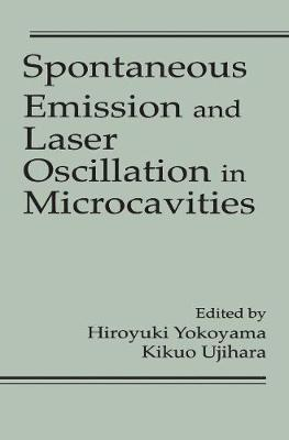 Spontaneous Emission and Laser Oscillation in Microcavities - Laser & Optical Science & Technology 10 (Hardback)