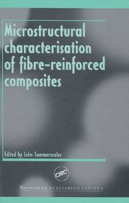 Microstructural Characterisation of Fibre-Reinforced Composites (Hardback)