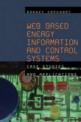 Web Based Energy Information and Control Systems: Case Studies and Applications (Hardback)