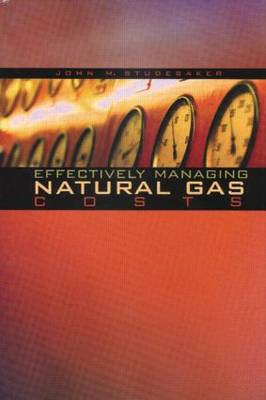 Effectively Managing Natural Gas Costs (Hardback)