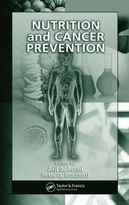 Nutrition and Cancer Prevention - Nutrition and Disease Prevention (Hardback)