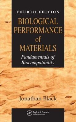Biological Performance of Materials: Fundamentals of Biocompatibility, Fourth Edition (Hardback)