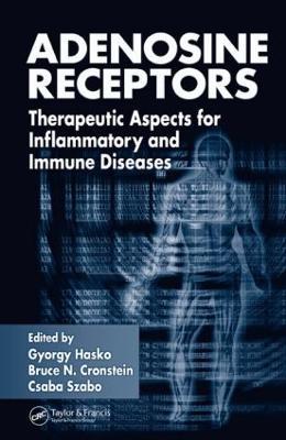 Adenosine Receptors: Therapeutic Aspects for Inflammatory and Immune Diseases (Hardback)