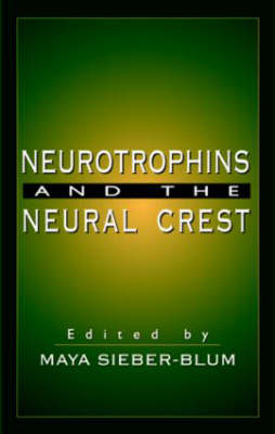 Neurotrophins and the Neural Crest (Hardback)