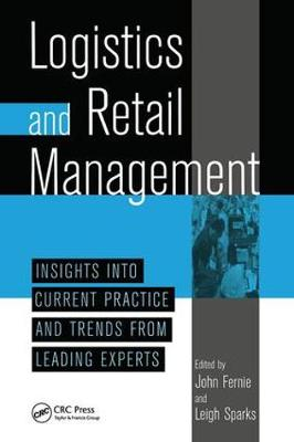 Logistics And Retail Managementinsights Into Current Practice And Trends From Leading Experts (Hardback)