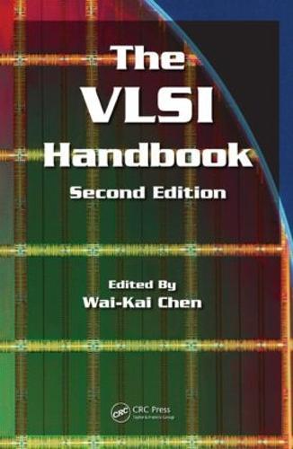 The VLSI Handbook, Second Edition - Electrical Engineering Handbook (Hardback)