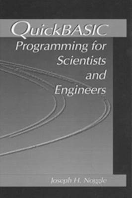 QuickBASIC Programming for Scientists and Engineers (Hardback)
