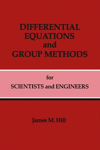 Differential Equations and Group Methods for Scientists and Engineers (Hardback)