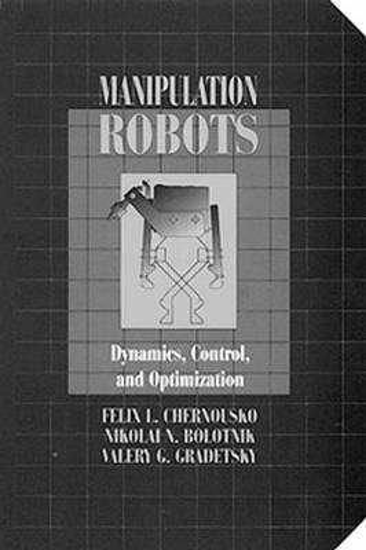 Manipulation RobotsDynamics, Control, and Optimization (Hardback)