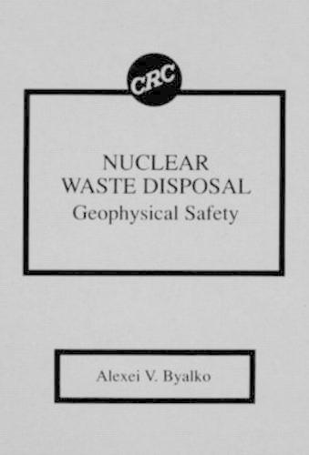 Nuclear Waste Disposal: Geophysical Safety (Hardback)