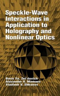 Speckle-Wave Interactions in Application to Holography and Nonlinear Optics (Hardback)