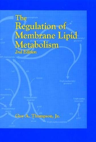 The Regulation of Membrane Lipid Metabolism, Second Edition (Hardback)