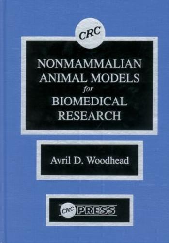 Nonmammalian Animal Models for Biomedical Research (Hardback)