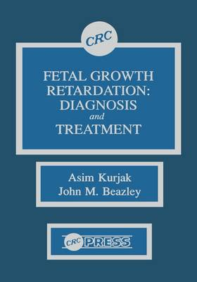 Fetal Growth Retardation: Diagnosis and Treatment (Hardback)