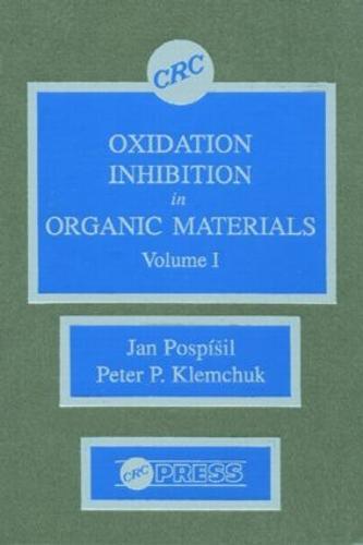 Oxidation Inhibition in Organic Materials, Volume I (Hardback)