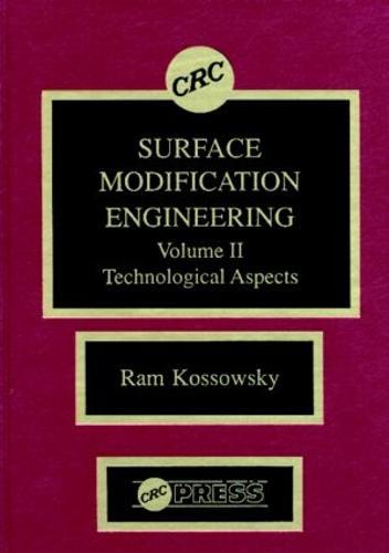 Surface Modeling Engineering: Surface Modeling Engineering, Volume II Technological Aspects Volume II (Hardback)