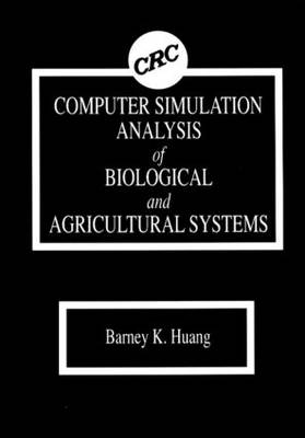 Computer Simulation Analysis of Biological and Agricultural Systems (Hardback)