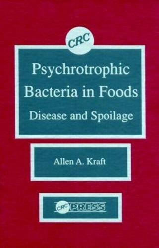 Psychotropic Bacteria in FoodsDisease and Spoilage (Hardback)