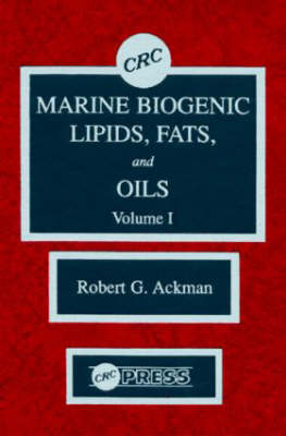 Marine Biogenic Lipids, Fats & Oils, Volume I (Hardback)