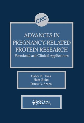 Advances in Pregnancy-Related Protein Research Functional and Clinical Applications (Hardback)