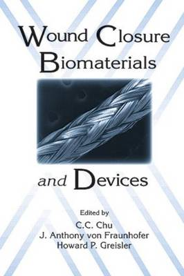 Wound Closure Biomaterials and Devices (Hardback)