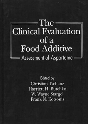 The Clinical Evaluation of a Food Additives.: Assessment of Aspartame (Hardback)
