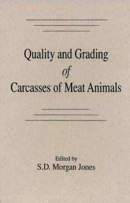 Quality and Grading of Carcasses of Meat Animals (Hardback)