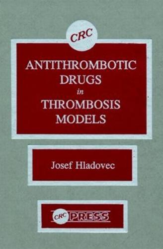 Antithrombotic Drugs in Thrombosis Models (Hardback)