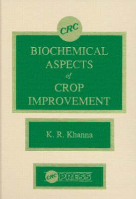 Biochemical Aspects of Crop Improvement (Hardback)