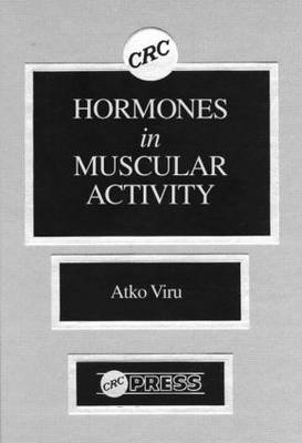 Hormones Muscular Activity, Volume I: Hormonal Ensemble in Exercise (Hardback)