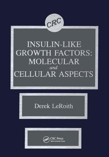 Insulin-like Growth Factors: Molecular and Cellular Aspects (Hardback)